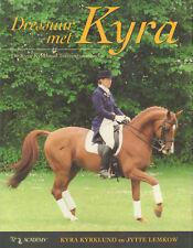 DRESSUUR MET KYRA (DE KYRA KYRKLUND TRAININGSMETHODE) - K. Kyrklund & J. Lemkow