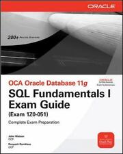 Oracle Press Ser.: OCA Oracle Database 11g : SQL Fundamentals I Exam Guide Ex...