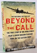 Beyond the Call: True Story W.W. II Rescue POWs Lee Trimble w. Jeremy Dronfield