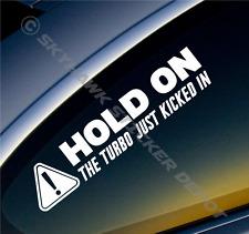 Hold On Turbo Just Kicked In Sticker Vinyl Decal JDM Car Sticker Fits BMW Mazda