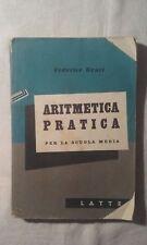 Aritmetica pratica per la scuola media - Federico Boari - Ed. Lattes - 1954
