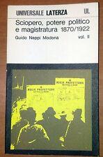 Sciopero Potere politico Magistratura 1870 1922 vol II Neppi Modona 1979 Laterza