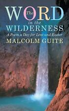 Word in the Wilderness : A Poem a Day for Lent and Easter by Malcolm Guite...