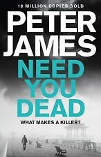 Need You Dead by Peter James (Paperback, 2017)