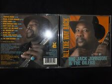 CD BIG JACK JOHNSON & THE OILERS / ALL THE WAY BACK /