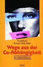 Mellody, Pia - Wege aus der Co-Abhängigkeit: Ein Selbsthilfebuch /4