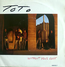 """7"""" 1986 RARE IN MINT- ! TOTO : Without Your Love"""