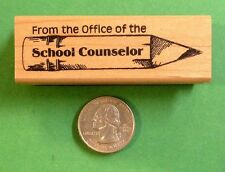 From the Office of the School Counselor - in Pencil, wood mounted rubber stamp