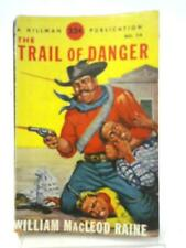 The Trail of Danger (William Macleod Raine - 1934) (ID:09013)