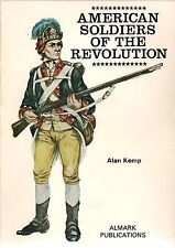 American Soldiers of the Revolution, by Alan Kemp, Almark Publications