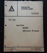 1959-1970 ALLIS CHALMERS 400 SERIES UNIT TYPE WHEEL TRACK PLANTER PARTS CATALOG