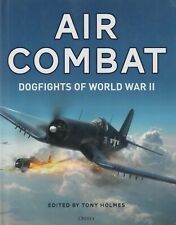 Air Combat - Dogfights of WWII by Tony Holmes (2019, Osprey)