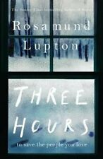 Three Hours The Top Ten Sunday Times Bestseller by Rosamund Lupton 9780241374498