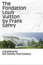 The Fondation Louis Vuitton by Frank Gehry: A Building for the Twenty-First Cent