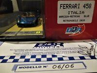 RARE FERRARI 458 COUPE TDF BLUE RETROMOBILE BBR 1/43  BBRC22A-RETRO06 N°06/06