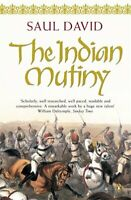 The Indian Mutiny: 1857 By Saul David