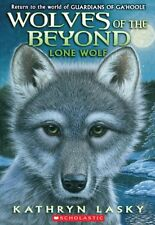 Lone Wolf (Wolves of the Beyond, Book 1) by Kathryn Lasky