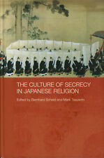 Bernhard Scheid, Mark Teeuwen / The Culture of Secrecy in Japanese Religion 1st