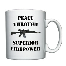 Peace Through Superior Firepower - Armalite  - Personalised Mug / Cup