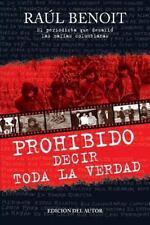Prohibido decir toda la verdad: El periodista que desafio a las mafias colombi..