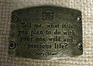 Lenny & Eva New Sentiment Large Antique Brass Mary Oliver Wild Precious Life