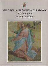 VILLE DELLA PROVINCIA DI PADOVA VILLA CORNARO PIOMBINO DESE ITINERARI