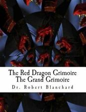 Red Dragon Grimoire - the Grand Grimoire : The Art Concerning Commanding the ...