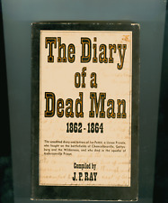 The Diary of a Dead Man 1862-1864 complied by J. P. Ray Civil War Letters Photos