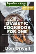 Natural Weight Loss Transformation: Diabetic Cookbook for One : Over 230...