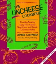 The Uncheese Cookbook: Creating Amazing Dairy-... by Stepaniak, Joanne Paperback
