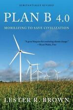 Plan B 4.0: Mobilizing to Save Civilization (Substantially Revised), Lester R. B