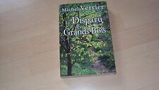 roman  LE DISPARU DES GRANDS BOIS  de Michel VERRIER