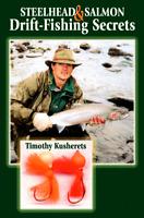 🌟  Steelhead & Salmon Drift - Fishing Secrets by Timothy Kusherets (Ships Free)