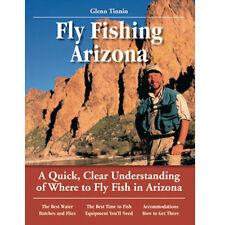Fly Fishing Arizona by Glenn Tinnin (1999) Where to fish in AZ