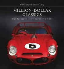 Million-Dollar Classics: The World's Most Expensive Cars by Clay, Simon, Derrick