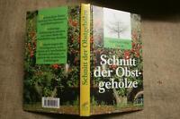 Fachbuch Schnitt der Obstgehölze, Gehölzschnitt, Veredelung, Beerenobst, 1995