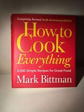 How to Cook Everything : 2,000 Simple Recipes for Great Food by Mark Bittman...