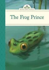 Silver Penny Stories: The Frog Prince by Diane Namm (2013, Hardcover)