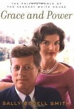 Grace and Power: The Private World of the Kennedy White House by Sally Bedell-Sm