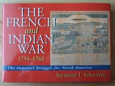 The French and Indian War, 1754-63: The Imperial Struggle for North America