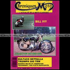 CHRONIQUES MOTO N°27 BULTACO METRALLA TRIUMPH TRW MOTOBECANE  L4C U22C BILL IVY