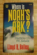 Where is Noah's Ark? Mystery on Mt. Ararat by Lloyd R. Bailey - Paperback 1986