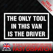 THE ONLY TOOL IN THIS VAN IS THE DRIVER FUNNY CAR VAN SIGN DECAL VINYL STICKER
