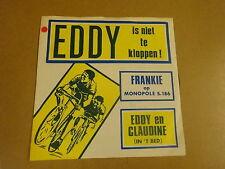 WIELRENNEN CYCLISME 45T SINGLE MONOPOLE/ FRANKIE- EDDY MERCKX IS NIET TE KLOPPEN