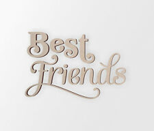 "Wall Hanging Word Cutout ""Best Friends"" - Cutout, Home Decor, Unfinished"