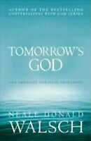 Tomorrow's God: Nuestra Greatest Espiritual Challenge por Walsch, Neale Donald