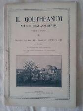 Goetheanum 1913-1923 Scritti di Rudolf Steiner - Ed. Milano Arti Grafiche - 1923