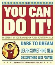 You Can Do It!: The Merit Badge Handbook for Grown-Up Girls-ExLibrary