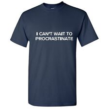CANT WAIT Sarcastic Graphic Gift Idea Cool Unisex Funny Novelty T-shirts