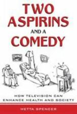 Two Aspirins and a Comedy: How Television Can Enhance Health and Society: By ...